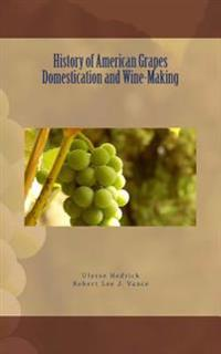 History of American Grapes Domestication and Wine-Making