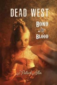 Dead West: Bond of Blood