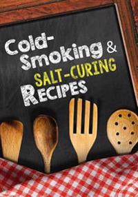 Cold-Smoking & Salt-Curing Recipes: Blank Recipe Cookbook Journal V1
