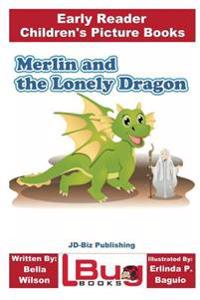 Merlin and the Lonely Dragon - Early Reader - Children's Picture Books