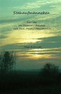 Stehaufmannchen: Salis Weg Von Filipowa / Batschka Nach Stadl-Paura / Oberosterreich