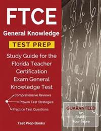 Ftce General Knowledge Test Prep: Study Guide for the Florida Teacher Certification Exam General Knowledge Test