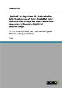 """""""Freitod"""" ALS Legitimer Akt Individueller Selbstbestimmung? Oder"""