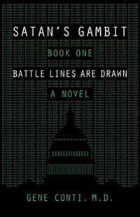 Satan's Gambit: Book One Battle Lines Are Drawn a Novel