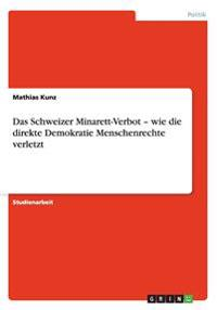 Das Schweizer Minarett-Verbot - Wie Die Direkte Demokratie Menschenrechte Verletzt
