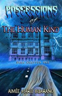 Possessions of the Human Kind: Saga Chapter One
