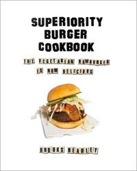 Superiority Burger Cookbook