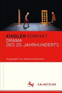 Kindler Kompakt: Drama Des 20. Jahrhunderts