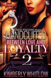 Handcuffed Between Love and Loyalty Part 2