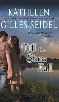 Till the Stars Fall (Hometown Memories, Book 3)