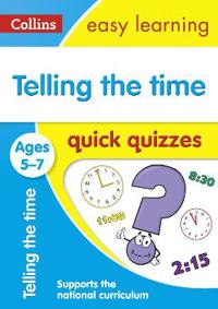 Telling the Time Quick Quizzes: Ages 5-7