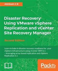 Disaster Recovery Using VMware Vsphere Replication and vCenter Site Recovery Manager