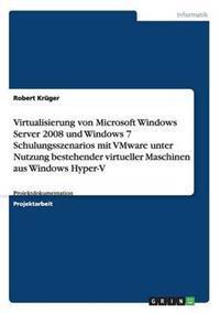 Virtualisierung Von Microsoft Windows Server 2008 Und Windows 7 Schulungsszenarios Mit Vmware Unter Nutzung Bestehender Virtueller Maschinen Aus Windows Hyper-V