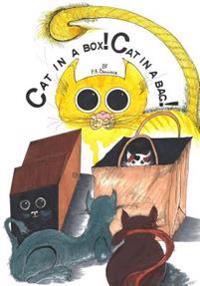 Cat in a Box! Cat in a Bag!