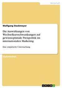 Die Auswirkungen Von Wechselkursschwankungen Auf Gewinnoptimale Preispolitik Im Internationalen Marketing