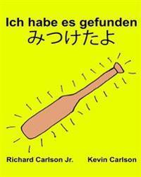 Ich Habe Es Gefunden: Ein Bilderbuch Für Kinder Deutsch-Japanisch (Zweisprachige Ausgabe) (Www.Rich.Center)