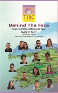 Behind the Face: Stories of International People Living in Kerry
