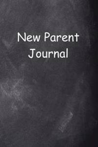 New Parent Journal Chalkboard Design: (Notebook, Diary, Blank Book)