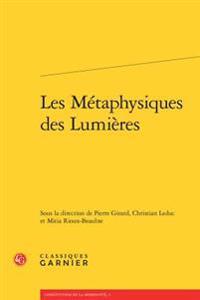 Les Metaphysiques Des Lumieres