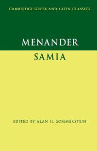 Menander: Samia (The Woman from Samos)
