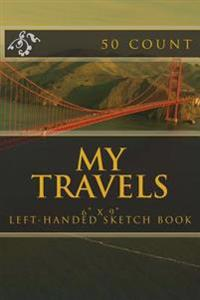 My Travels: 6 X 9 Left-Handed Sketch Book (50 Count)