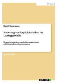 Steuerung Von Liquiditatsrisiken Im Leasinggeschaft