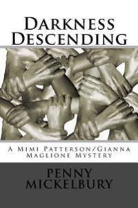Darkness Descending: A Mimi Patterson/Gianna Maglione Mystery
