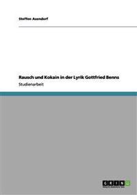 Rausch Und Kokain in Der Lyrik Gottfried Benns