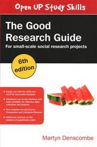 Good research guide: for small-scale social research projects - for small-s