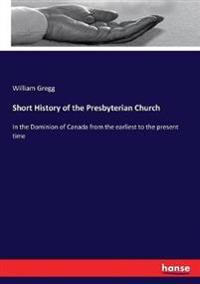 Short History of the Presbyterian Church