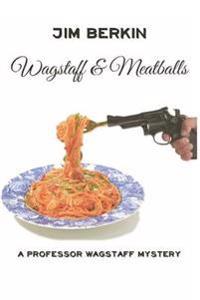 Wagstaff and Meatballs