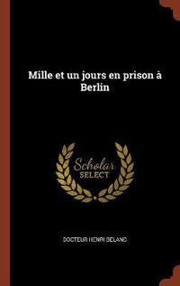 Mille Et Un Jours En Prison a Berlin