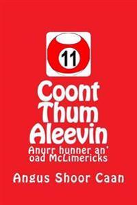 Coont Thum Aleevin: Anurr Hunner An' Oad McLimericks
