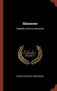 Idomeneo: Tragedia Nueva En Tres Actos