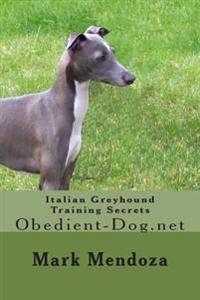 Italian Greyhound Training Secrets: Obedient-Dog.Net