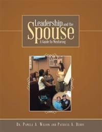 Leadership and the Spouse: A Guide to Mentoring