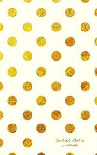 Bullet Gold Journal: Bullet Grid Journal Gold Polka Dots, Small (5 X 8), 150 Dotted Pages, Narrow Spaced, Soft Cover