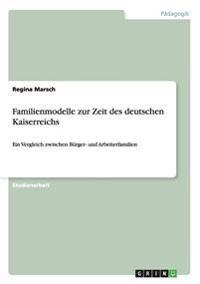 Familienmodelle Zur Zeit Des Deutschen Kaiserreichs