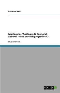 Montaignes 'Apologie de Raimond Sebond' - Eine Verteidigungsschrift?