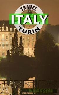 Travel Italy Turin: Blank Travel Journal, 5 X 8, 108 Lined Pages (Travel Planner & Organizer)