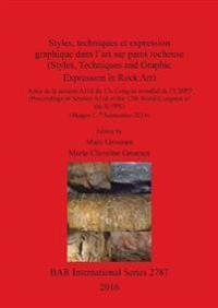 Styles, techniques et expression graphique dans l'art sur paroi rocheuse (Styles, Techniques and Graphic Expression in Rock Art)