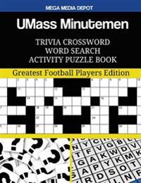 UMass Minutemen Trivia Crossword Word Search Activity Puzzle Book: Greatest Football Players Edition