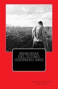 Memorias del Ultimo Guerrero Nazi