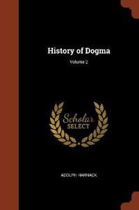 History of Dogma; Volume 2