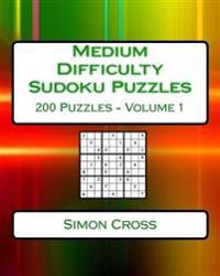 Medium Difficulty Sudoku Puzzles Volume 2: 200 Medium Sudoku Puzzles for Intermediate Players