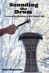 Sounding the Drum: Community Building in the Digital Age