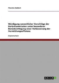 Wurdigung Wesentlicher Vorschlage Der Hartz-Kommission Unter Besonderer Berucksichtigung Einer Verbesserung Der Vermittlungseffizienz