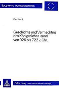 Geschichte Und Vermaechtnis Des Koenigreiches Israel Von 926 Bis 722 V. Chr.