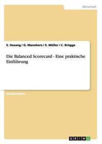 Eine Praktische Einfuhrung in Die Balanced Scorecard