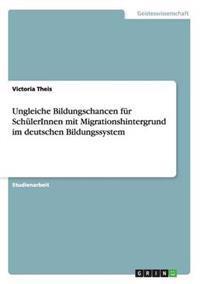 Ungleiche Bildungschancen Fur Schulerinnen Mit Migrationshintergrund Im Deutschen Bildungssystem